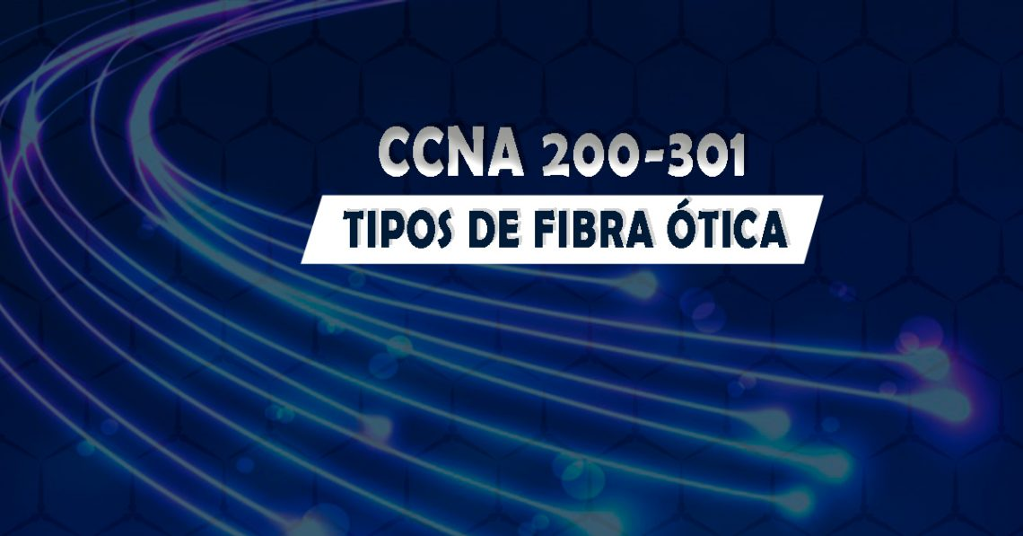 tipos de fibra óptica para ccna 200-301